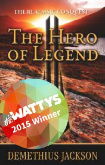 The Realmsic Conquest: The Hero of Legend - Book 1 [2015 Watty Award Winner]