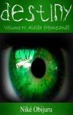 Destiny (Volume N: Alalëa) by Nikkisha16