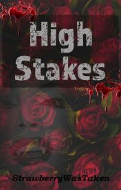 High Stakes by strawberrywastaken