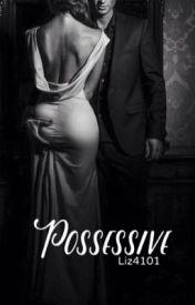Possessive (Editing) by liz4101