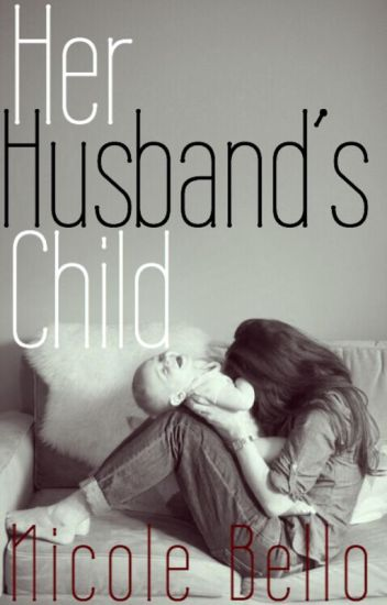 Her Husband's Child *Editing*