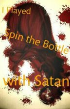 I Played Spin the Bottle with Satan by Day_Dreams_On_Cloud9