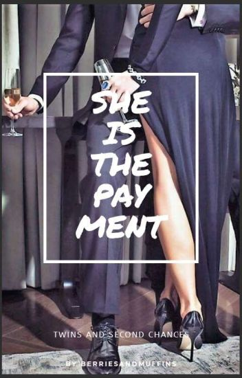 SHE IS THE PAYMENT