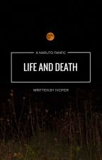 Life and Death by Ivcifer