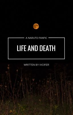 Life and Death ~ an Akatsuki fanfic