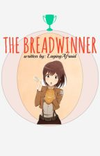 THE BREADWINNER [COMPLETED] by LAPandora