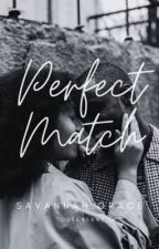 Perfect Match by QueenSavy_J