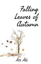 FALLING LEAVES OF AUTUMN 1 & 2 (COMPLETED) by AteAki