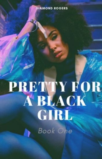 Pretty For A Black Girl (BWWM)