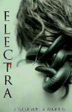 E L E C T R A|COMPLETED| by thedarkling