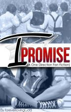 I Promise (A One Direction Fan Fiction) by foreverlovingGod