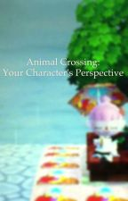 Animal Crossing: Your Characters' Perspective by RainCloud424