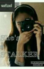 She's a STALKER by akosiDK