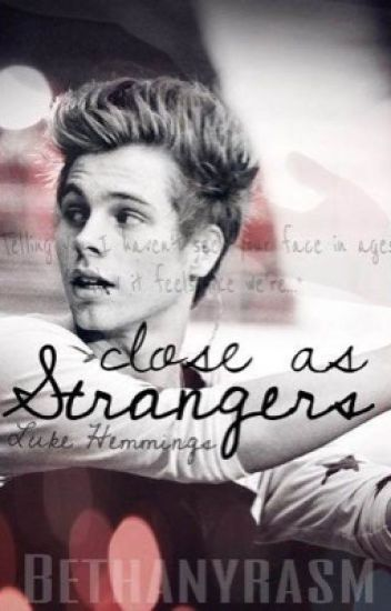 Close As Strangers // L.H.