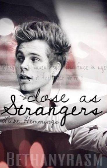 Close As Strangers // L.H.