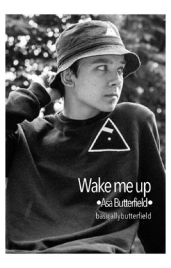 Wake me up • Asa Butterfield •