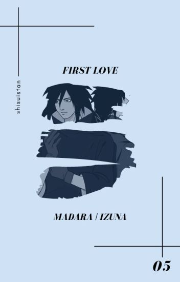 first love » uchiha madara/izuna