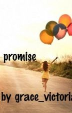 I PROMISE by grace_victoria6