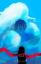 only see free ★彡 by asagao-