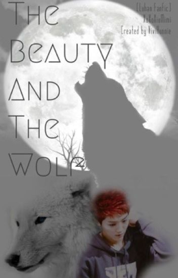 The Beauty And The Wolf [EXO Luhan FanFic]