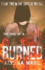 Burned | Book Two | To Be ReWritten by alyssiiamarie