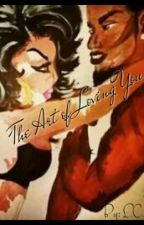 The Art of Loving You by LoveNerds89