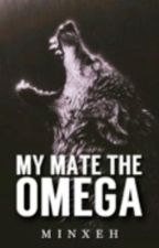 My Mate The Omega by Minxeh