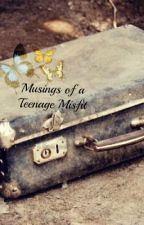 Musings of a Teenage Misfit (Wattpad Edition) by Marebelle