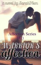 Warrior's Affection (#2) {Completed} by Sarah24SM