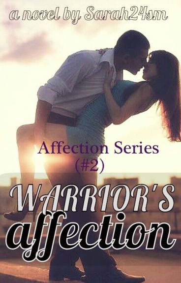 Warrior's Affection (#2) {Completed}
