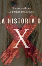 La Historia De X by tamy1239