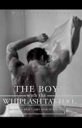 The Boy with the Whiplash Tattoo by WingsFallenStar
