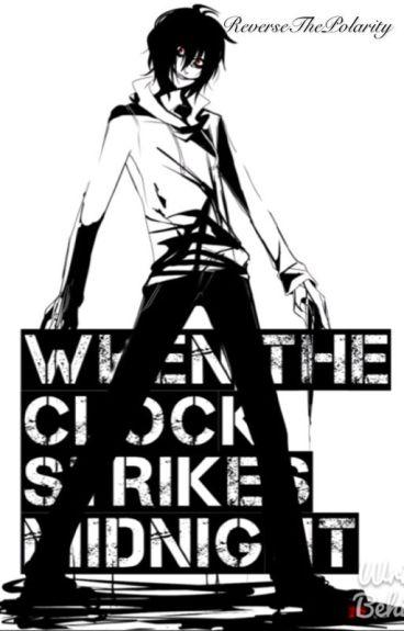 When The Clock Strikes Midnight (Jeff the Killer x Reader)