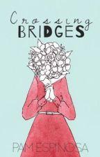 Crossing Bridges by itspammy