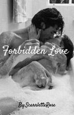 Forbidden Love (Student/Teacher Relationship)(on hold!) by ScarrletteRose