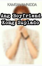 Ang BOYFRIEND kong SUPLADO (COMPLETED) (BOYxBOY) by Allexous