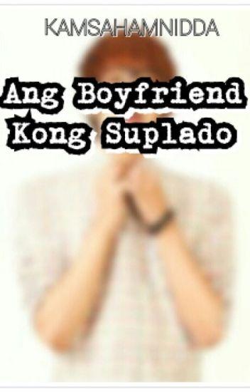 Ang BOYFRIEND kong SUPLADO (COMPLETED) (BOYxBOY)