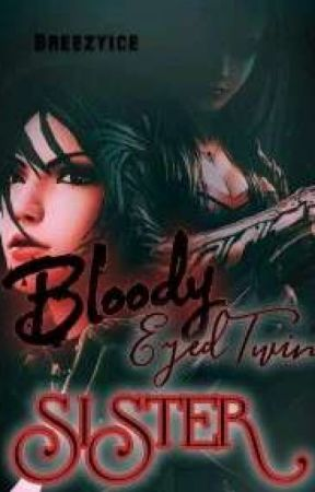 BLOODY EYED TWIN SISTER by breezyice