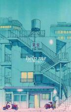 Help me by thatcoldgirl