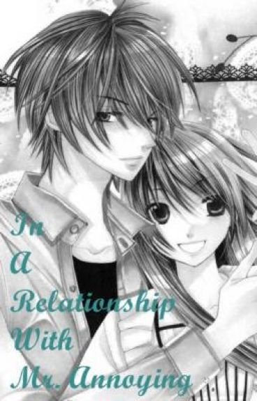 In A Relationship With Mr. Annoying (Completed)