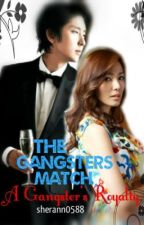 A Gangster's Royalty (WMGMHM Side story) On Hold by sherann0588