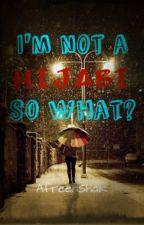 I'm not a HIJABI, so what ? by AfreenShaik