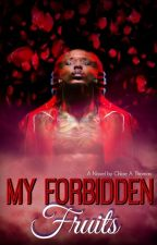 My Forbidden Fruits  (August Alsina) Series The First Chapter by TheSilentGenie-Us