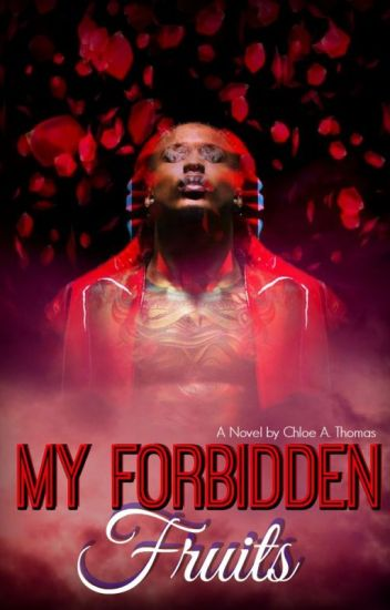 My Forbidden Fruits  (August Alsina) Series The First Chapter