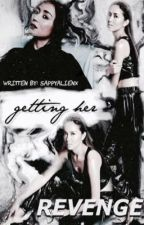 Getting Her Revenge [KN] onhold editing by sappyalienx