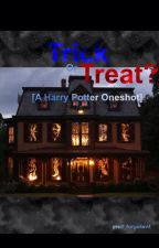 Trick or Treat? [Harry Potter Oneshot] by gred_forge4ev4