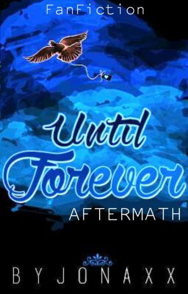 Until Forever Continuation (FanFic)
