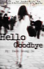 Hello, Goodbye. by myaquagrey1