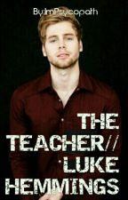 The Teacher // Luke Hemmings by ImPsycopath