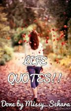 Life Quotes by Missy_Sehara
